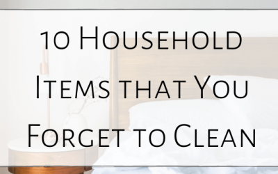 10 Household Items that You Forget to Clean