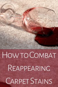 How to Combat Reappearing Carpet Stains