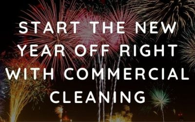 Start the New Year off Right With Commercial Cleaning