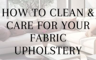 How to Clean & Care for Your Fabric Upholstery
