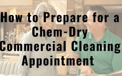 How to Prepare for a Chem-Dry Commercial Cleaning Appointment